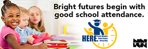 Bright futures begin with good school attendance.